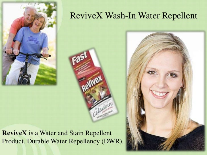 ReviveX Wash-In Water RepellentReviveX is a Water and Stain RepellentProduct. Durable Water Repellency (DWR).