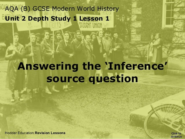 AQA (B) GCSE Modern World History Unit 2 Depth Study 1 Lesson 1  Answering the 'Inference' source question  Hodder Educati...