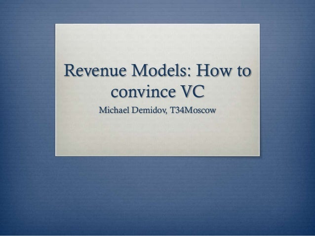 Revenue Models: How to convince VC Michael Demidov, T34Moscow