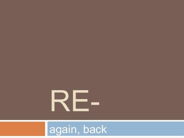 RE-again, back