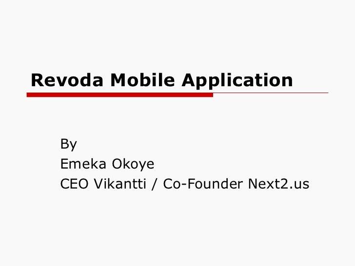 Revoda Mobile Application By Emeka Okoye CEO Vikantti / Co-Founder Next2.us
