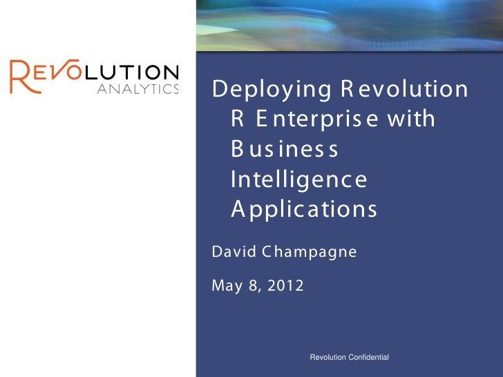 REvolution Confidential                                        RevolutionDeploying R evolution R E nterpris e with B us in...
