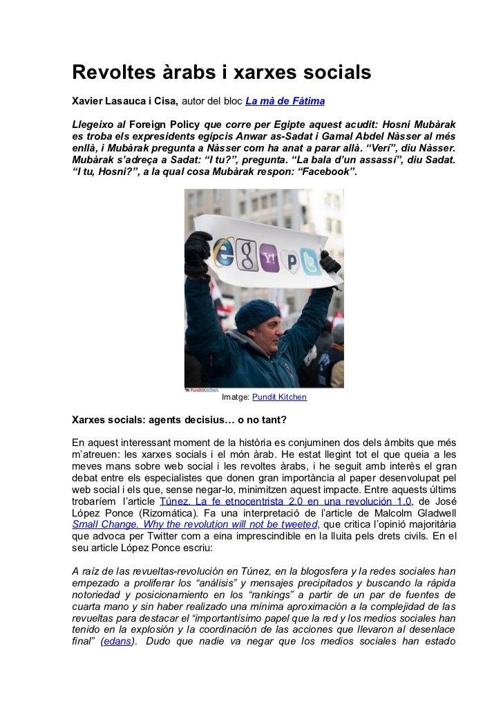 Revoltes àrabs i xarxes socialsXavier Lasauca i Cisa, autor del bloc La mà de FàtimaLlegeixo al Foreign Policy que corre p...
