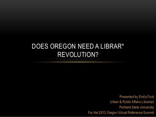 Does Oregon Need a Librar* Revolution?