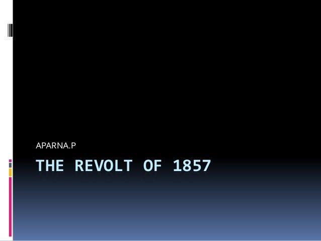 THE REVOLT OF 1857APARNA.P