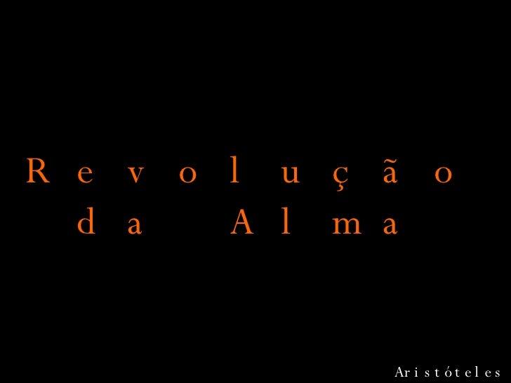 Revolucao Da Alma