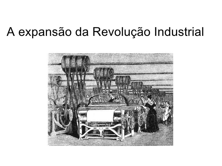 A expansão da Revolução Industrial