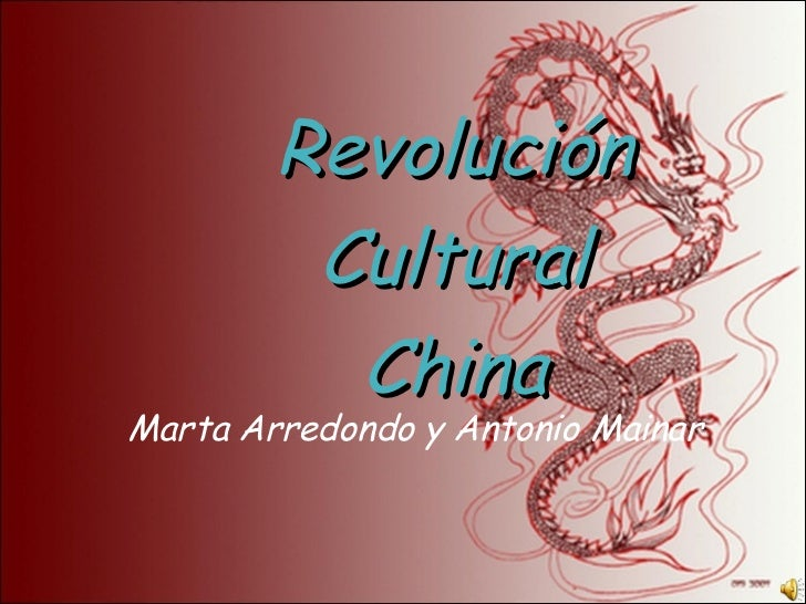 <ul><li>Revolución </li></ul><ul><li>Cultural </li></ul><ul><li>China </li></ul>Marta Arredondo y Antonio Mainar