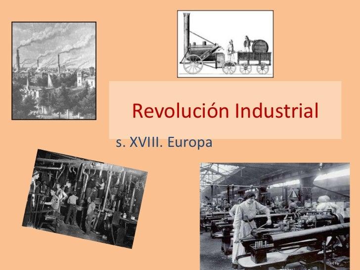 Revolución Industrials. XVIII. Europa