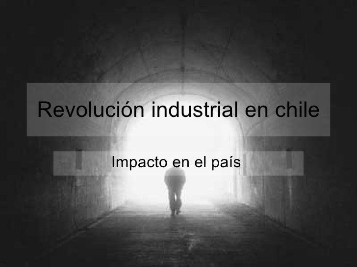 RevolucióN Industrial En Chile III