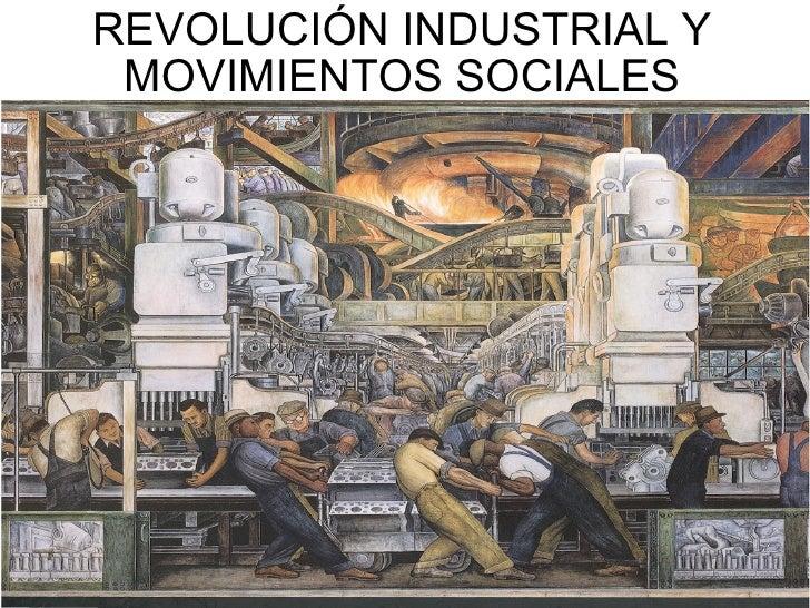 Revolución Industrial y Movimientos Sociales