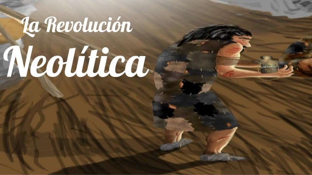 El neolítico, también conocido como revolución agraria, es uno de los períodos en que se considera dividida la Edad de Pie...