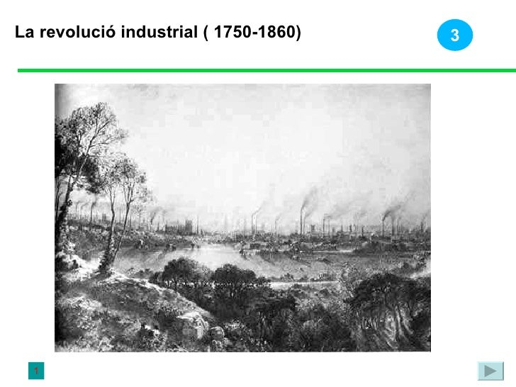 La revolució industrial ( 1750-1860) 1 3