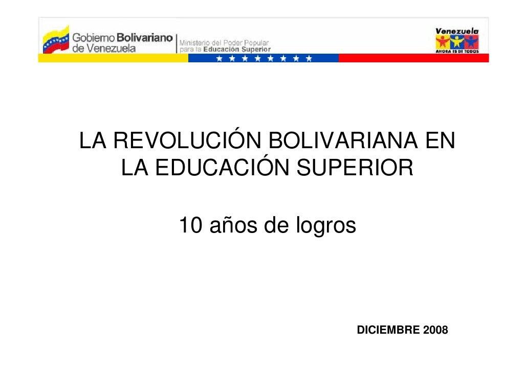 Revolucion bolivariana educacion superior logros for Educacion para poder