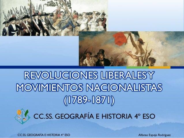 REVOLUCIONES LIBERALESYMOVIMIENTOS NACIONALISTAS(1789-1871)CC.SS. GEOGRAFÍA E HISTORIA 4º ESOCC.SS. GEOGRAFÍA E HISTORIA 4...