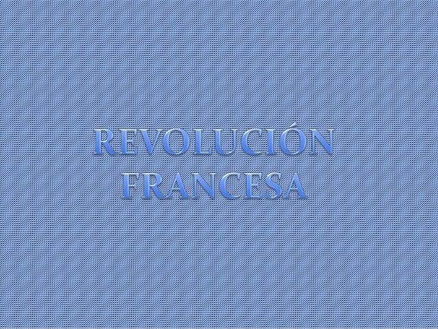 Fue un movimiento socio-político y económico surgido en Francia contra los desigualdades e injusticias del absolutismo. Fr...