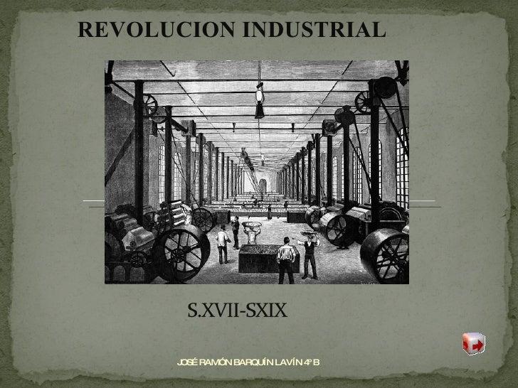 REVOLUCION INDUSTRIAL JOSÉ RAMÓN BARQUÍN LAVÍN 4º B