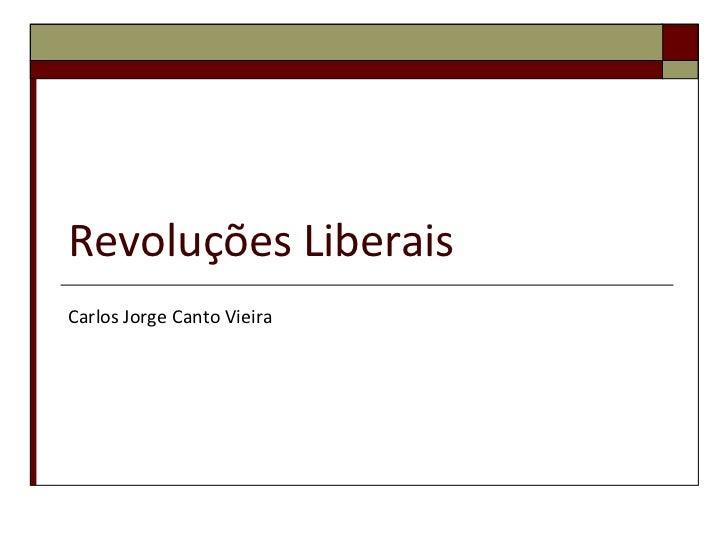 Revoluções Liberais Carlos Jorge Canto Vieira