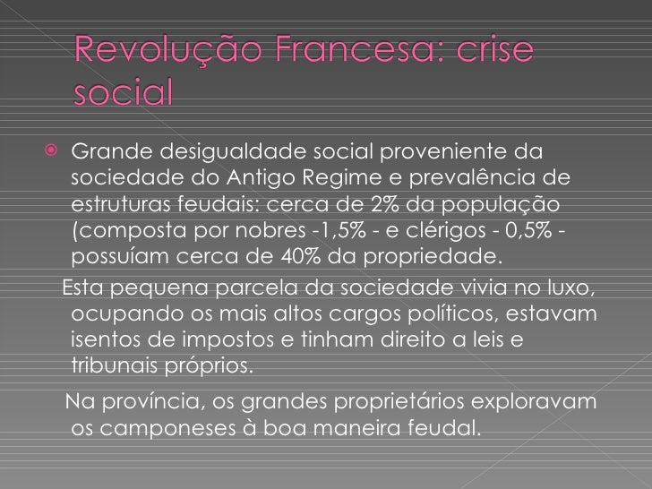 <ul><li>Grande desigualdade social proveniente da sociedade do Antigo Regime e prevalência de estruturas feudais: cerca de...