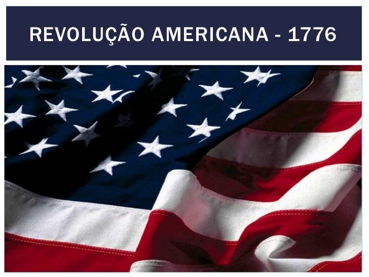 REVOLUÇÃO AMERICANA - 1776