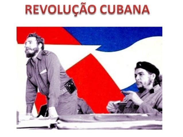 A Revolução Cubana foi um movimento popular, que derrubou o governo do presidente Fulgêncio Batista, em janeiro de 1959. C...
