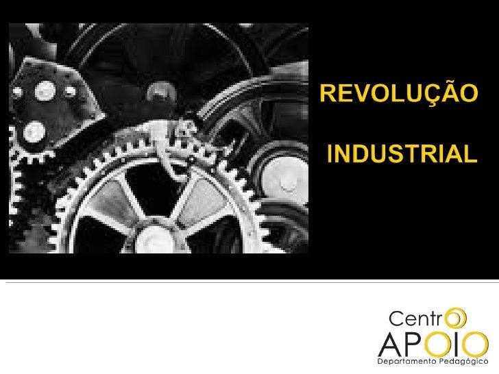 www.AulasDeHistoriaApoio.com  - História -  Revolução Industrial