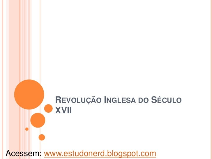 Revolução Inglesa Século XVII - Estudo Nerd