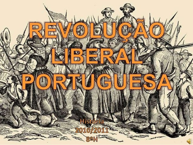 Revolução liberal portuguesa - História 8ºano