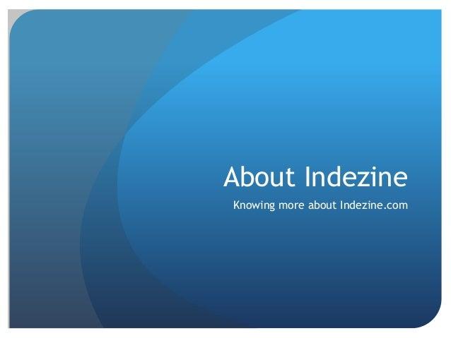 About Indezine Knowing more about Indezine.com
