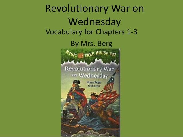 Revolutionary war on wednesday ch 1 3