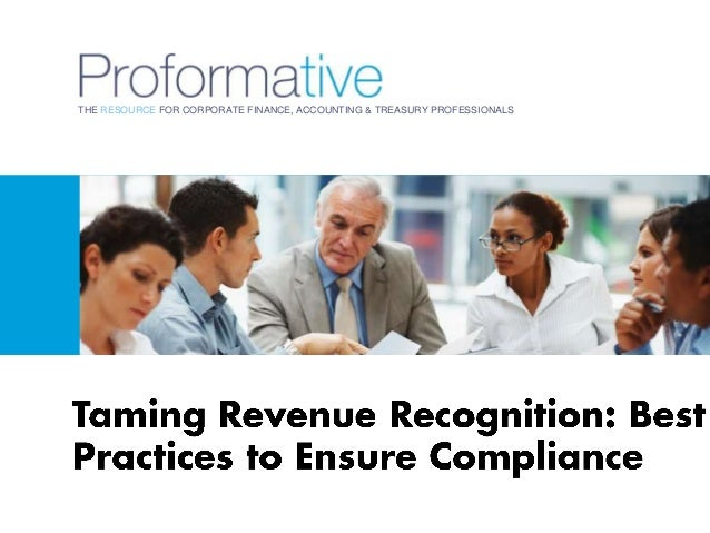 Taming Revenue Recognition: Best Practices to Ensure Compliance