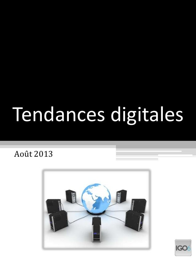 Tendances digitales Août 2013