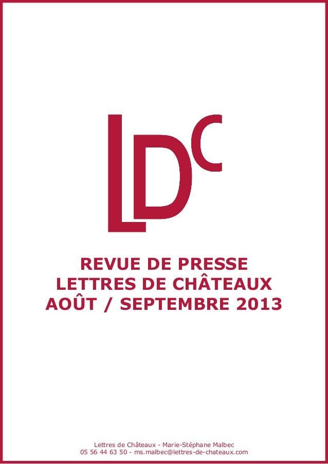 revue de presse Lettres de châteaux août / septembre 2013 Lettres de Châteaux - Marie-Stéphane Malbec 05 56 44 63 50 - ms....