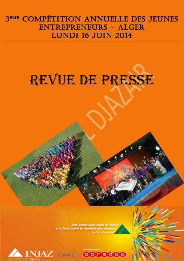 3ème Compétition Annuelle des Jeunes Entrepreneurs - Alger Lundi 16 Juin 2014 REVUE DE PRESSE