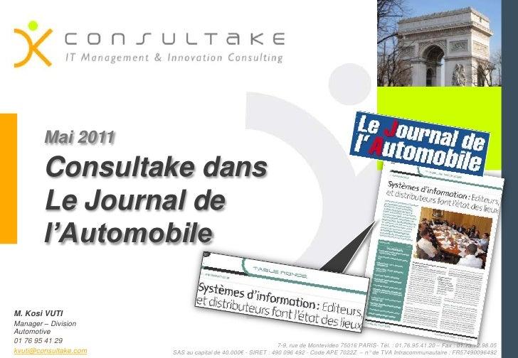 Mai 2011<br />Consultake dans Le Journal de l'Automobile<br />M. Kosi VUTI<br />Manager – Division Automotive<br />01 76 9...