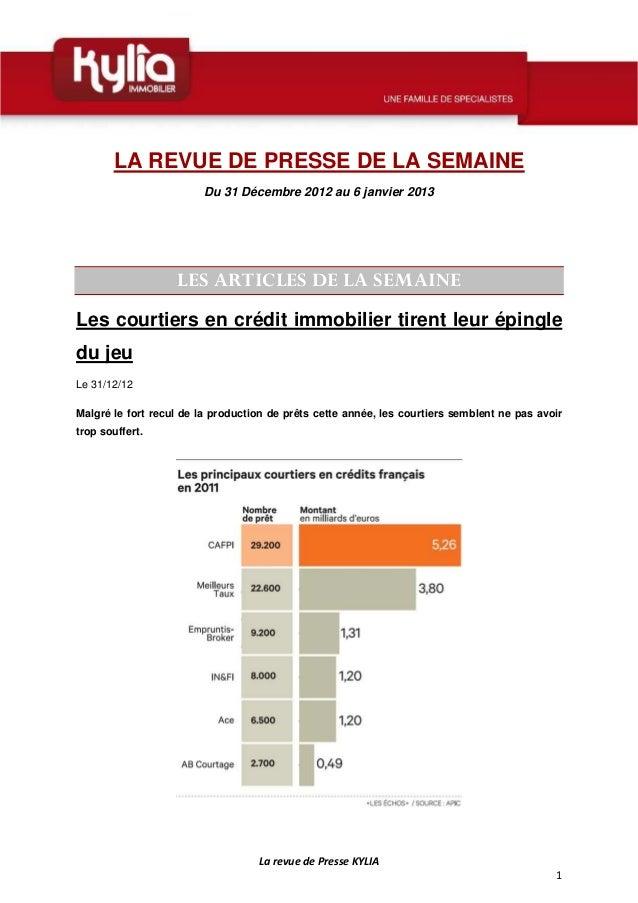 LA REVUE DE PRESSE DE LA SEMAINE                         Du 31 Décembre 2012 au 6 janvier 2013                   LES ARTIC...