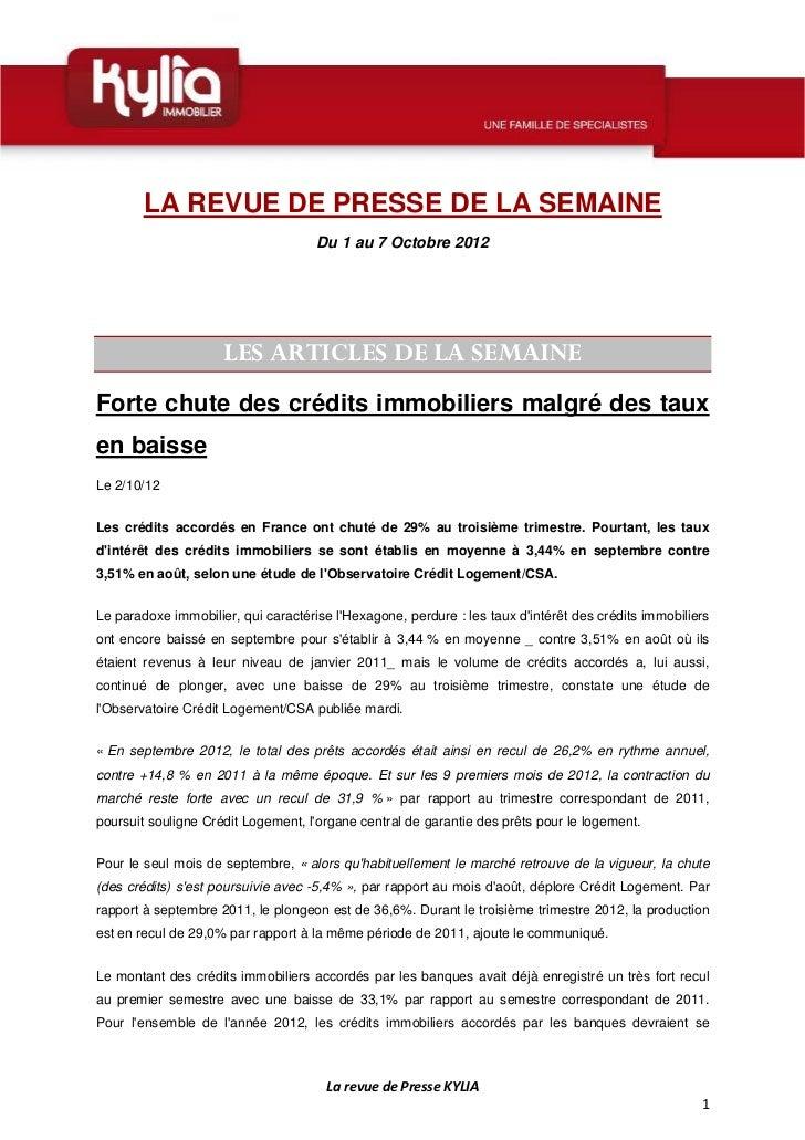 LA REVUE DE PRESSE DE LA SEMAINE                                     Du 1 au 7 Octobre 2012                     LES ARTICL...