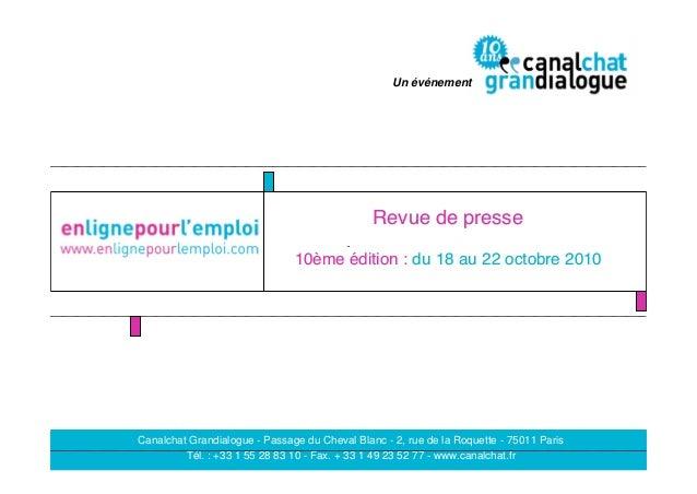 Revue de presseRevue de presse 10ème édition :10ème édition : dudu 18 au18 au 22 octobre 201022 octobre 2010 Canalchat Gra...