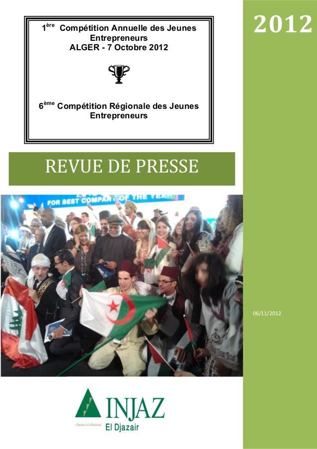 06/11/2012 2012 REVUEDEPRESSE 1ère Compétition Annuelle des Jeunes Entrepreneurs ALGER - 7 Octobre 2012 6ème Compétit...
