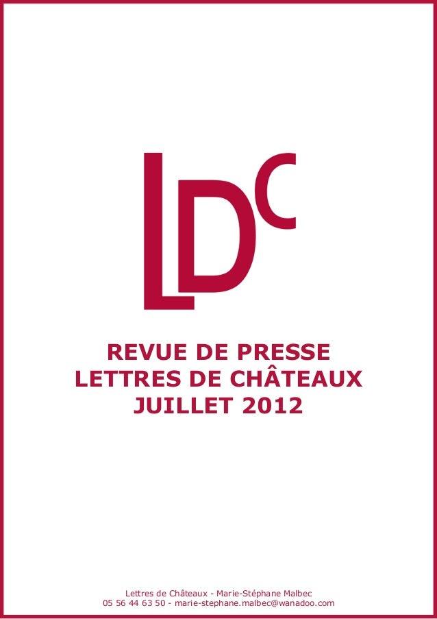 revue de presseLettres de châteaux    JUILLET 2012      Lettres de Châteaux - Marie-Stéphane Malbec 05 56 44 63 50 - marie...