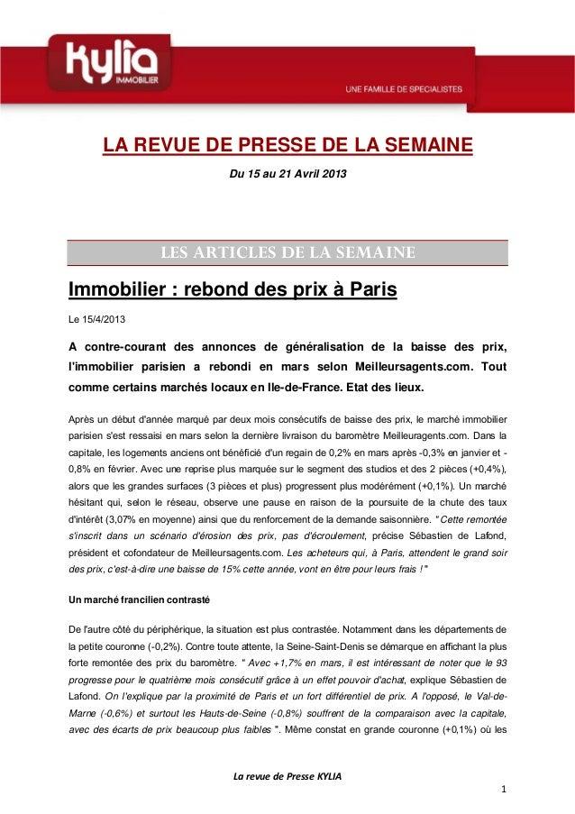 LarevuedePresseKYLIA1LA REVUE DE PRESSE DE LA SEMAINEDu 15 au 21 Avril 2013LES ARTICLES DE LA SEMAINEImmobilier : ...