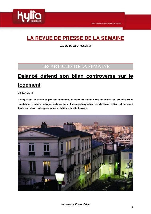 LarevuedePresseKYLIA1LA REVUE DE PRESSE DE LA SEMAINEDu 22 au 28 Avril 2013LES ARTICLES DE LA SEMAINEDelanoë défen...