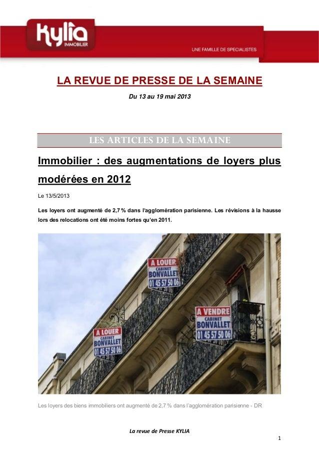 LarevuedePresseKYLIA1LA REVUE DE PRESSE DE LA SEMAINEDu 13 au 19 mai 2013LES ARTICLES DE LA SEMAINEImmobilier : de...