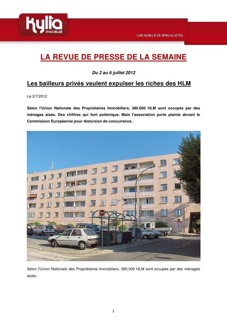 LA REVUE DE PRESSE DE LA SEMAINE                                   Du 2 au 6 juillet 2012Les bailleurs privés veulent expu...