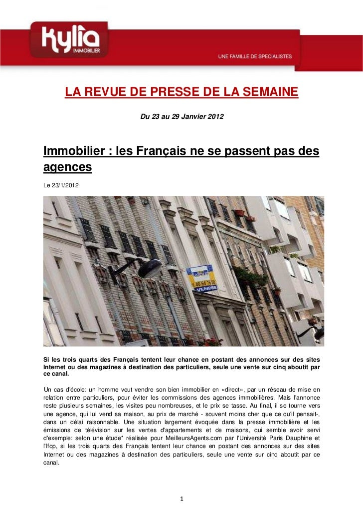 LA REVUE DE PRESSE DE LA SEMAINE                                   Du 23 au 29 Janvier 2012Immobilier : les Français ne se...