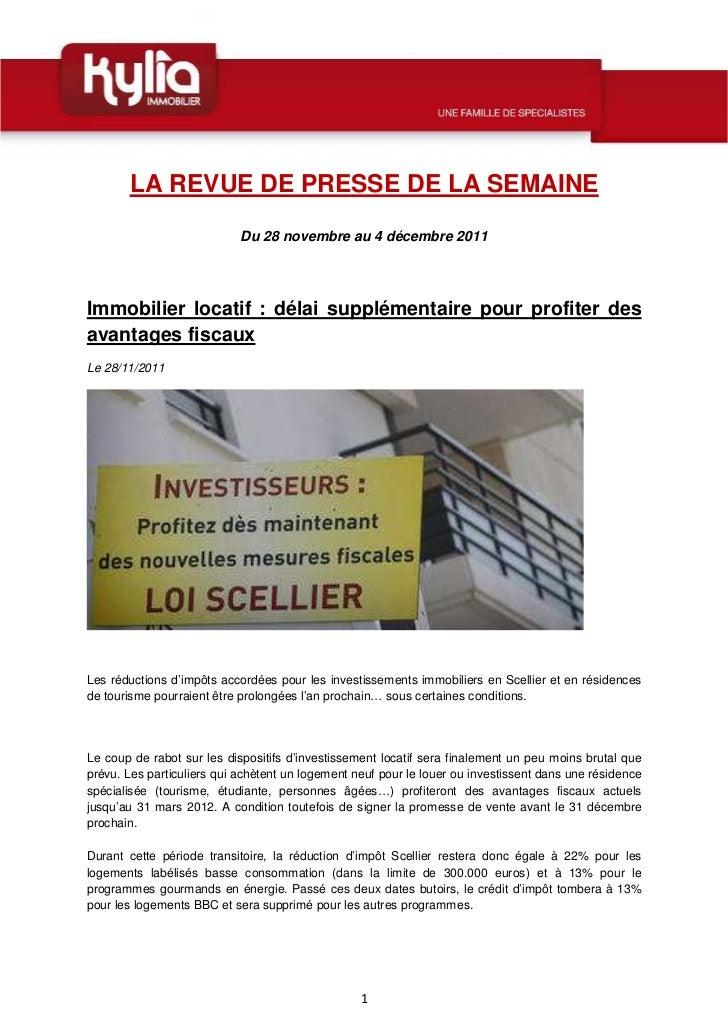 LA REVUE DE PRESSE DE LA SEMAINE                            Du 28 novembre au 4 décembre 2011Immobilier locatif : délai su...