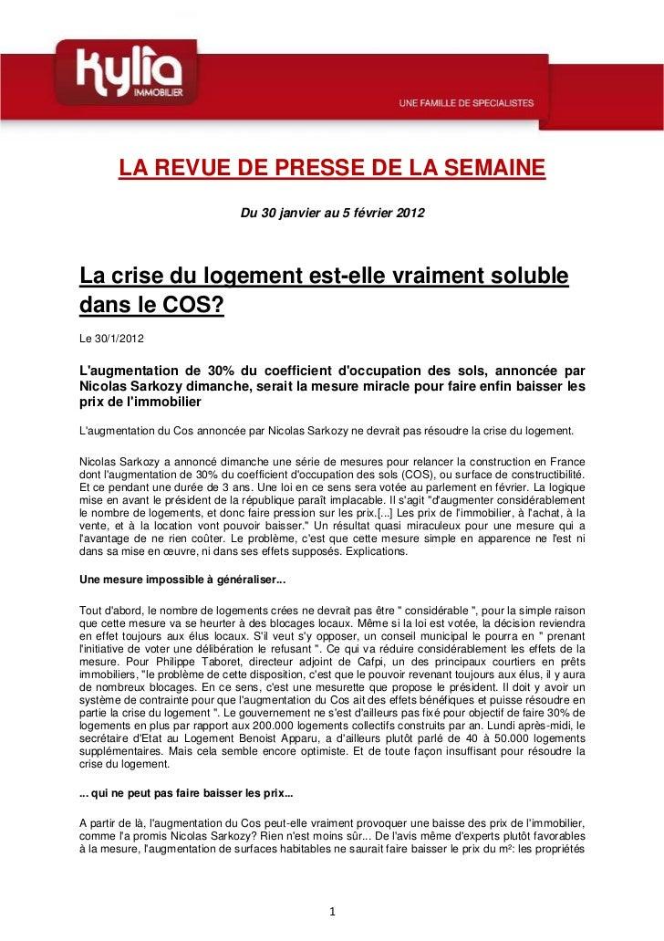 LA REVUE DE PRESSE DE LA SEMAINE                                  Du 30 janvier au 5 février 2012La crise du logement est-...