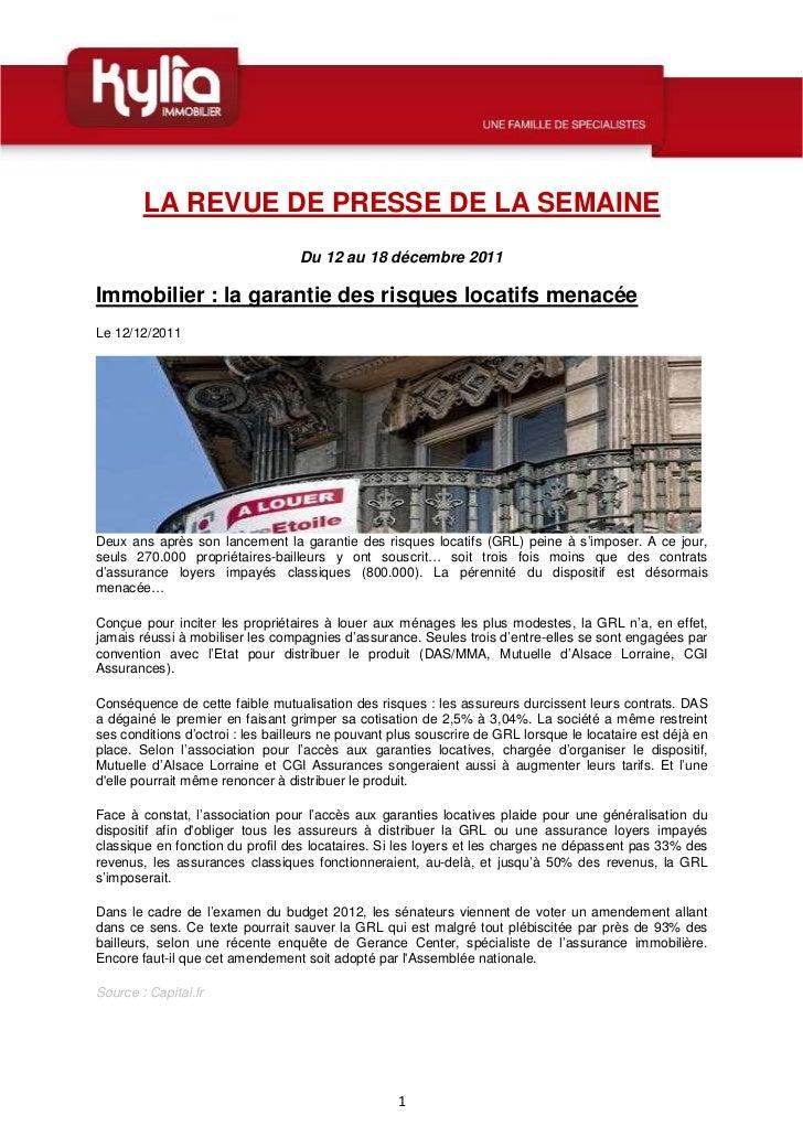 LA REVUE DE PRESSE DE LA SEMAINE                                   Du 12 au 18 décembre 2011Immobilier : la garantie des r...