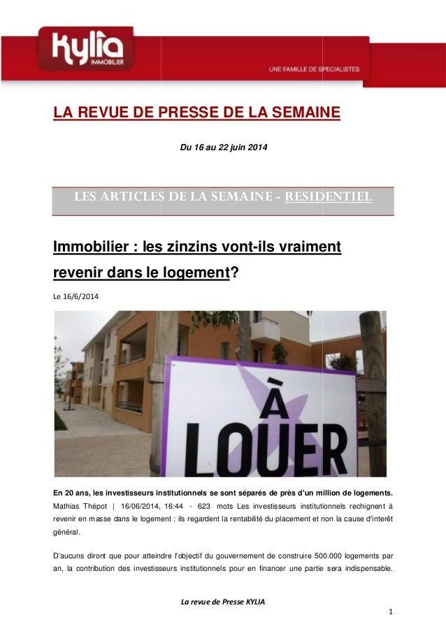 LA REVUE DE PRESSE DE LA SEMAINE LES ARTICLES DE LA S Immobilier : les zinzins vont revenir dans le logement Le 16/6/2014 ...