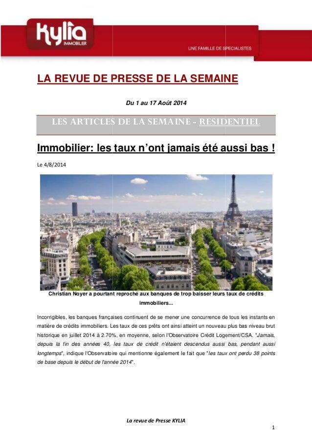 LA REVUE DE PRESSE DE LA SEMAINE LES ARTICLES DE LA S Immobilier: les taux n'ont jamais été aussi bas ! Le 4/8/2014 Christ...
